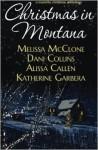 Christmas In Montana (Montana Born Anthology) - Melissa McClone, Dani Collins, Alissa Callen, Katherine Garbera