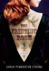 The Fainting Room - Sarah Pemberton Strong