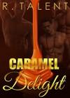 Caramel Delight - R. Talent