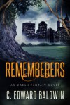 Rememberers - C. Edward Baldwin