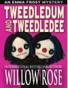 Tweedledum and Tweedledee (Emma Frost Book 6) - Willow Rose