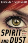 Spirit and Dust (Texas Gothic) - Rosemary Clement-Moore