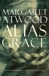 Alias Grace: A Novel - Margaret Atwood