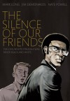 The Silence of Our Friends - Mark Long, Jim Demonakos, Nate Powell