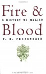 Fire and Blood: A History of Mexico - T.R. Fehrenbach