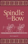 Spindle and Bow - Bevis Longstreth