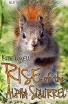Rise of the Alpha Squirrel (Nutty Romances Book 2) - Kate Lowell
