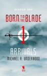 Arrivals - Michael R. Underwood