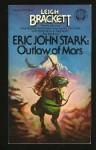 Eric John Stark: Outlaw of Mars - Leigh Brackett