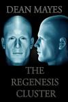 The Regenesis Cluster - Dean Mayes