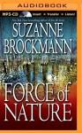 Force of Nature: A Novel (Troubleshooters Series) - Suzanne Brockmann, Melanie Ewbank, Patrick Lawlor