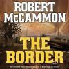The Border - Robert McCammon, Fred Berman, Audible Studios