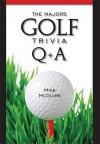 The Majors Golf Trivia Q & A - Mike McGuire