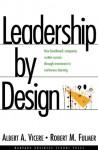 Leadership by Design - Albert A. Vicere, Robert M. Fulmer