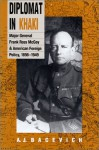 Diplomat in Khaki: Major General Frank Ross McCoy and American Foreign Policy, 1898-1949 - Andrew J. Bacevich