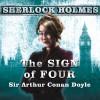 The Sign of Four: A Sherlock Holmes Novel - Sir Arthur Conan Doyle, Simon Prebble, Tantor Audio
