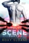 The Scene Part Two - Roxy Sloane