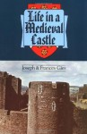 Life in a Medieval Castle - Joseph Gies, Frances Gies
