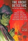 The Great Detective: His Further Adventures - Gary Lovisi, Marvin Kaye, Magda Joza, John L. French, Lyn McConchie, Richard H. Tobin, Stan Trybulski, Ralph E. Vaughan, Morris Hershman, Richard L. Kellog
