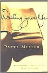 Writing Your Life: A Journey of Discovery - Patti Miller