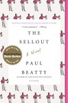 The Sellout: A Novel - Paul Beatty