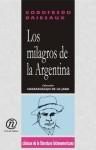 """Los Milagros de La Argentina: Coleccin de Clsicos de La Literatura Latinoamericana """"Carrascalejo de La Jara"""" - Godofredo Daireaux"""