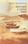 Historie z Lewej Ręki - Jesus Moncada