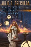 This Gulf of Time and Stars - Julie E. Czerneda