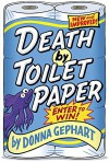 Death by Toilet Paper - Donna Gephart