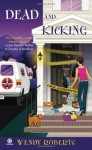 Dead and Kicking - Wendy Roberts