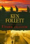 Upadek Gigantów - Ken Follett