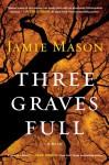 Three Graves Full (Audio) - Jamie Mason