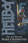 Hellboy: The Ice Wolves - Mark Chadbourn, Duncan Fegredo