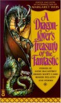 A Dragon-Lover's Treasury of the Fantastic - Margaret Weis