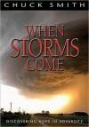 When Storms Come - Chuck Smith