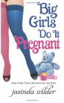 Big Girls Do It Pregnant - Jasinda Wilder