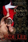 The Dragon Earl (the Regency Rags to Riches Series, Book 4) - Jade Lee