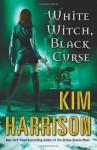 White Witch, Black Curse - Kim Harrison