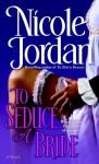 To Seduce a Bride - Nicole Jordan