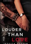 Louder Than Love - Jessica Topper