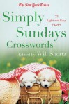 The New York Times Simply Sundays: 150 Big Sunday Crossword Puzzles - The New York Times, The New York Times