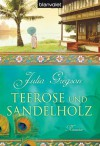 Teerose und Sandelholz: Roman (German Edition) - Julia Gregson, Elfriede Peschel