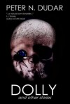 Dolly and Other Stories - Peter N. Dudar