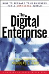 The Digital Enterprise: How to Reshape Your Business for a Connected World - Nicholas G. Carr