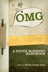 Omg: A Youth Ministry Handbook - Kenda Creasy Dean