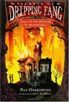 Secrets of Dripping Fang, Book Four: Fall of the House of Mandible - Dan Greenburg, Scott M. Fischer