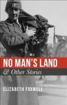 No Man's Land & Other Stories - Elizabeth Foxwell