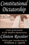 Constitutional Dictatorship: Crisis Government in the Modern Democracies - Clinton Rossiter