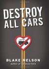 Destroy All Cars - Blake Nelson