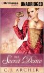 Her Secret Desire - C.J. Archer, Justine Eyre
